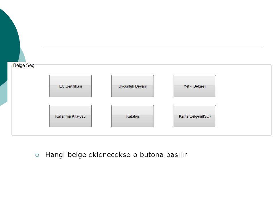  Hangi belge eklenecekse o butona basılır