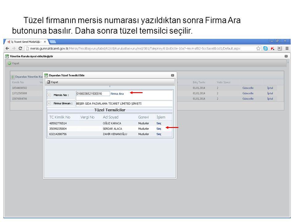 Tüzel firmanın mersis numarası yazıldıktan sonra Firma Ara butonuna basılır.