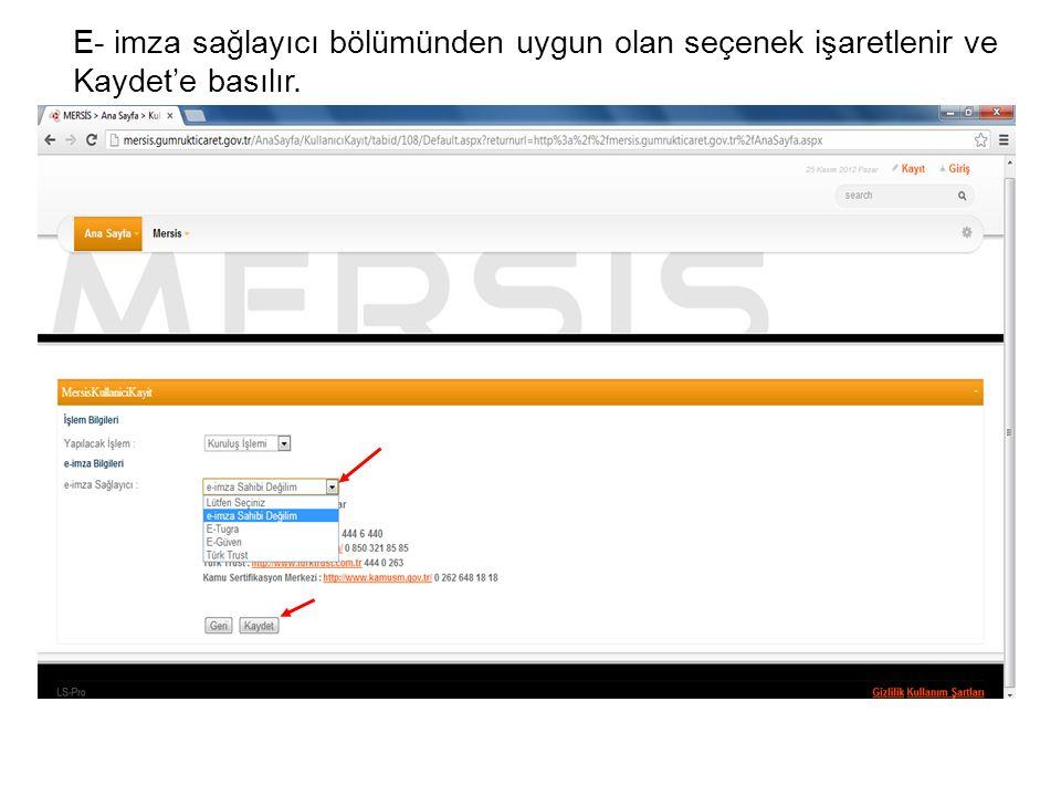 E- imza sağlayıcı bölümünden uygun olan seçenek işaretlenir ve Kaydet'e basılır.