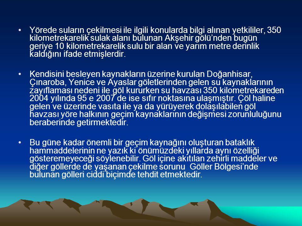 Yörede suların çekilmesi ile ilgili konularda bilgi alınan yetkililer, 350 kilometrekarelik sulak alanı bulunan Akşehir gölü'nden bugün geriye 10 kilo