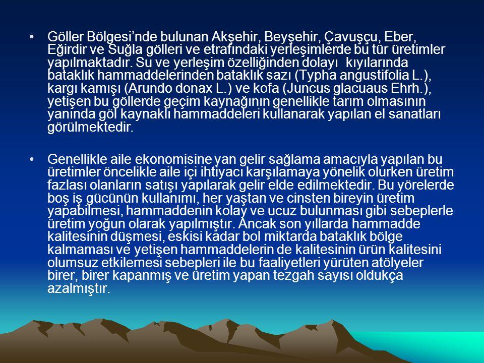 Göller Bölgesi'nde bulunan Akşehir, Beyşehir, Çavuşçu, Eber, Eğirdir ve Suğla gölleri ve etrafındaki yerleşimlerde bu tür üretimler yapılmaktadır. Su
