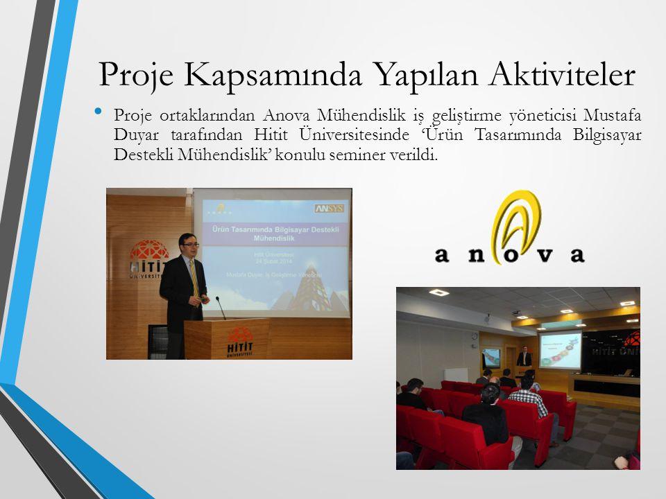 Proje ortaklarından Anova Mühendislik iş geliştirme yöneticisi Mustafa Duyar tarafından Hitit Üniversitesinde 'Ürün Tasarımında Bilgisayar Destekli Mü