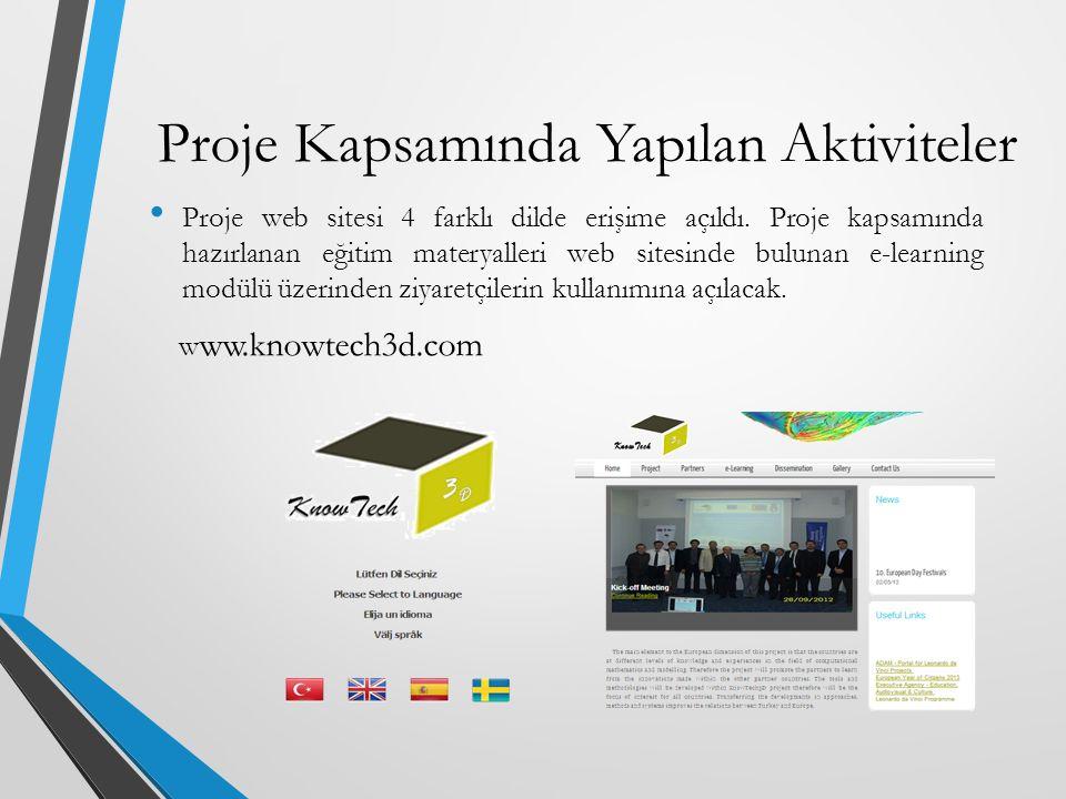 Proje web sitesi 4 farklı dilde erişime açıldı. Proje kapsamında hazırlanan eğitim materyalleri web sitesinde bulunan e-learning modülü üzerinden ziya