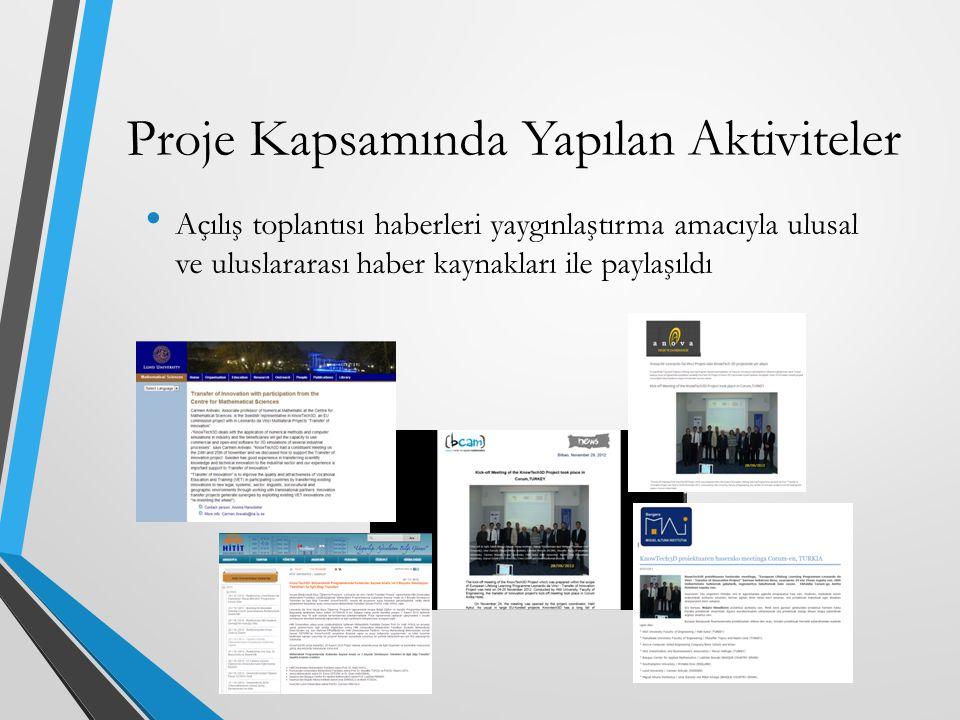 Açılış toplantısı haberleri yaygınlaştırma amacıyla ulusal ve uluslararası haber kaynakları ile paylaşıldı Proje Kapsamında Yapılan Aktiviteler
