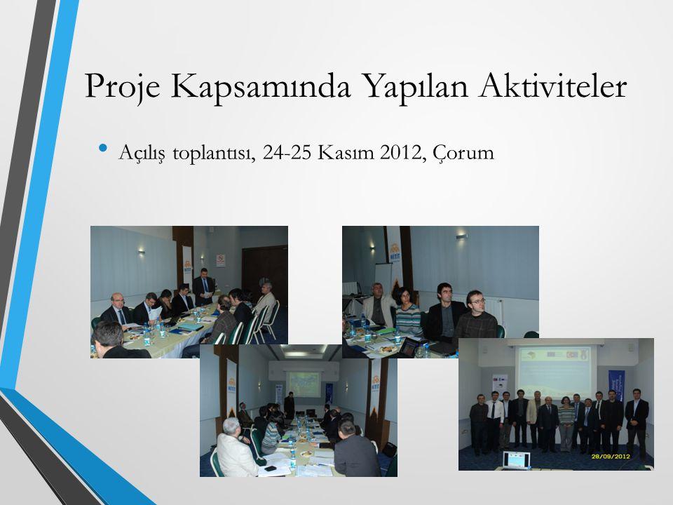 Proje Kapsamında Yapılan Aktiviteler Açılış toplantısı, 24-25 Kasım 2012, Çorum