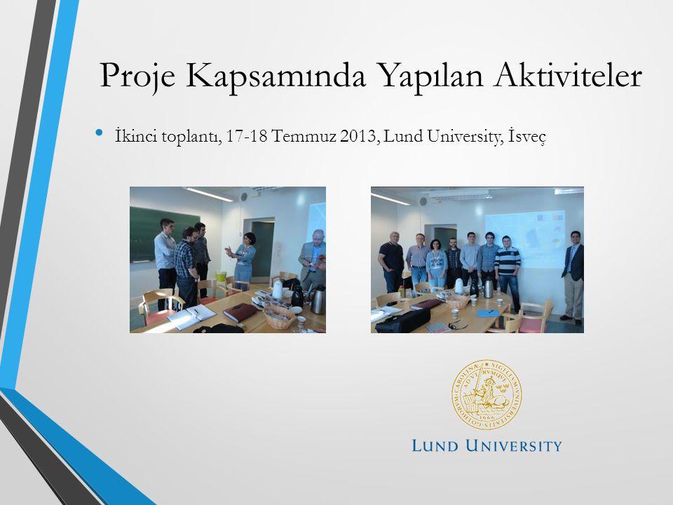 İkinci toplantı, 17-18 Temmuz 2013, Lund University, İsveç Proje Kapsamında Yapılan Aktiviteler
