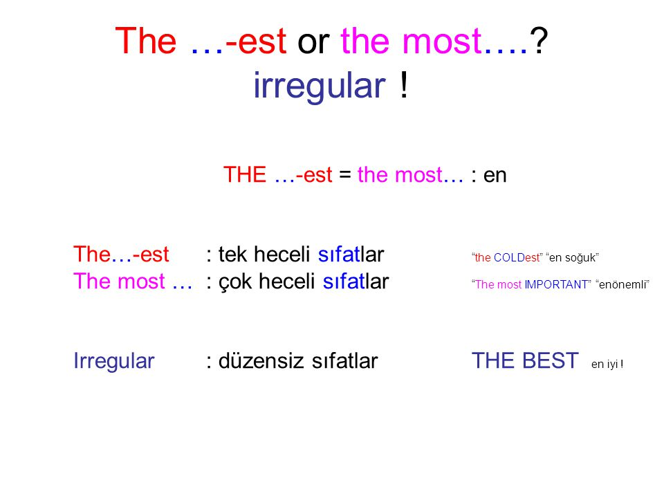 The …-est or the most…..irregular .