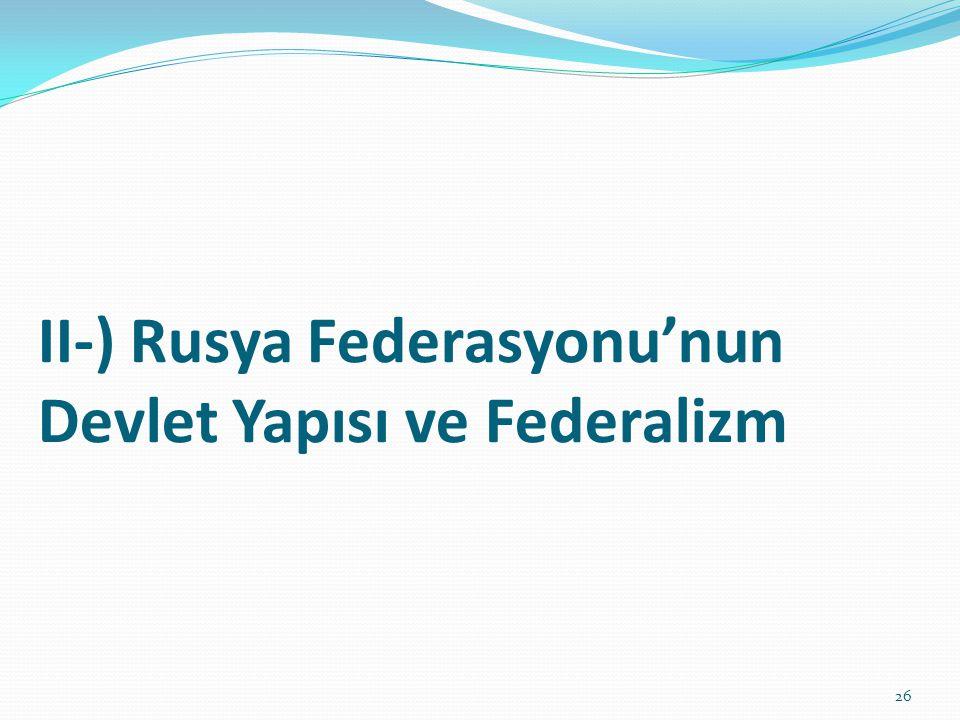 II-) Rusya Federasyonu'nun Devlet Yapısı ve Federalizm 26