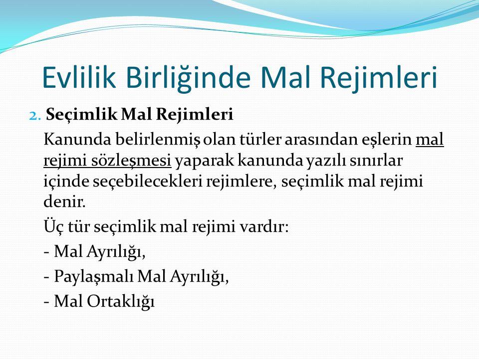 Mal Ayrılığı Mal ayrılığı rejimi seçimlik bir mal rejimi olup, TMK m.242 ve m.243'te düzenlenmiştir.