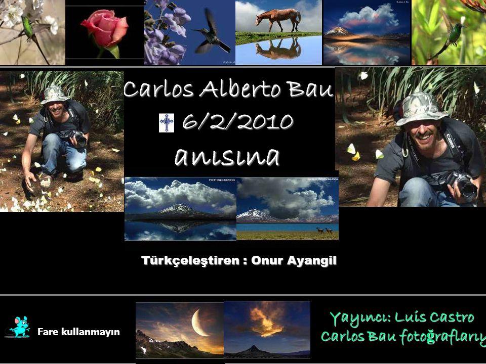 Carlos Alberto Bau 6/2/2010 6/2/2010anısına Fare kullanmayın Yayıncı: Luis Castro Yayıncı: Luis Castro Carlos Bau foto ğ raflarıyla Türkçeleştiren : Onur Ayangil