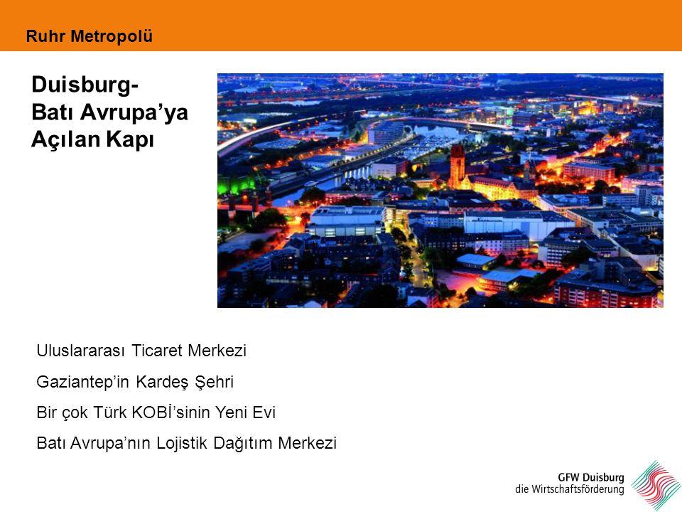 Ruhr Metropolü Duisburgdaki Türk İşletmeleri 13 % Türk kökenli insan 2.600 Türk kökenli işletme Firma başına 500.000 € ciro Sektörler: Lojistik, Tekstil, Tüketim Mamülleri, Gıda, Zanaat, Hizmet Pazara girişte etnik pazarın önemi Batı Avrupa'da merkez olarak KRV/Duisburg'a artan ilgi