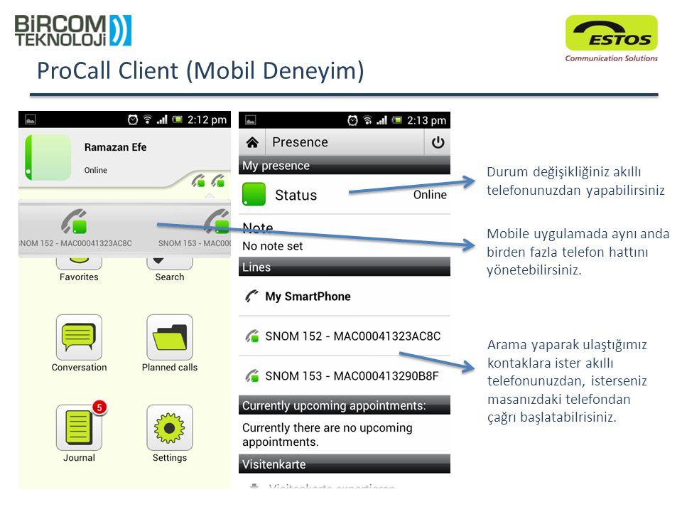 ProCall Client (Mobil Deneyim) Mobile uygulamada aynı anda birden fazla telefon hattını yönetebilirsiniz. Arama yaparak ulaştığımız kontaklara ister a
