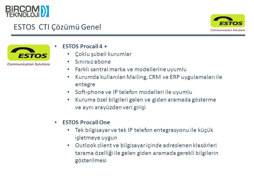 ESTOS Procall 4 + Çoklu şubeli kurumlar Sınırsız abone Farklı santral marka ve modellerine uyumlu Kurumda kullanılan Mailing, CRM ve ERP uygulamaları