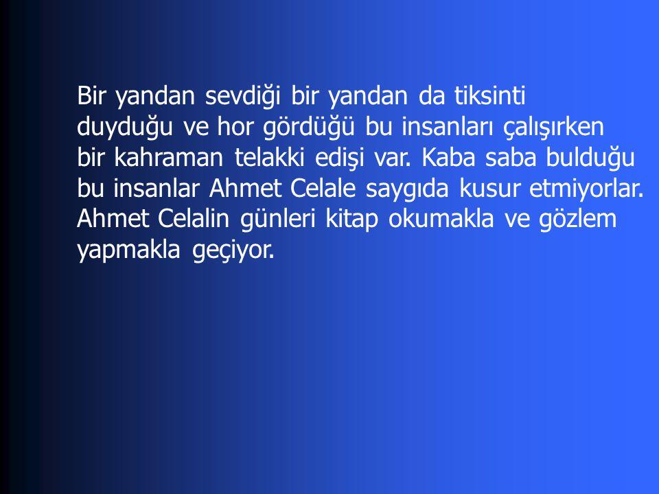 Mehmet Ali askerdeyken doğan oğlu öylesine mahzun ki Ahmet Celale ağlama isteği veriyor.
