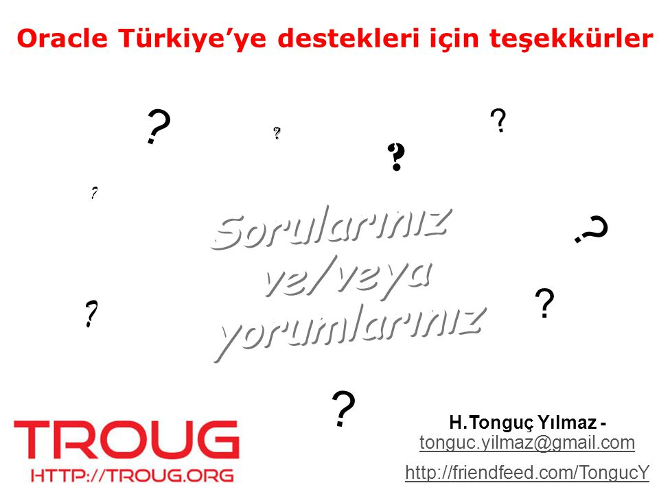 H.Tonguç Yılmaz - tonguc.yilmaz@gmail.com tonguc.yilmaz@gmail.com http://friendfeed.com/TongucY .