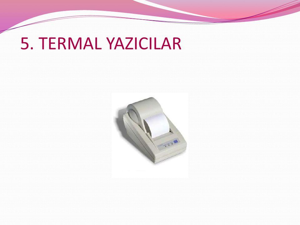5. TERMAL YAZICILAR