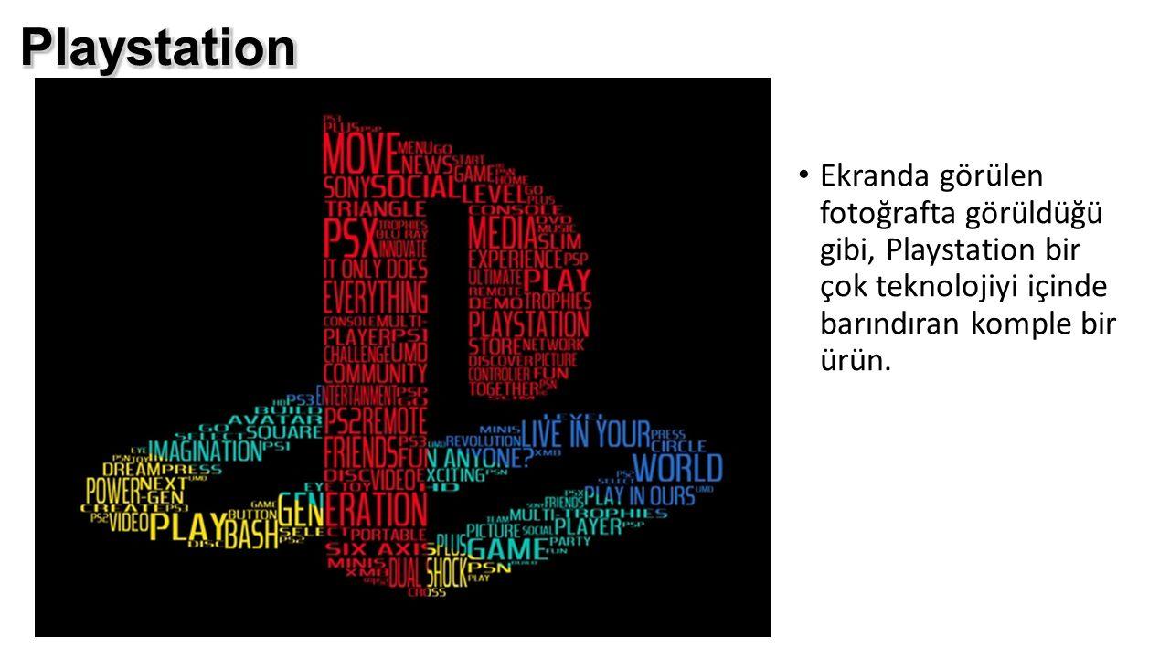 Ekranda görülen fotoğrafta görüldüğü gibi, Playstation bir çok teknolojiyi içinde barındıran komple bir ürün.