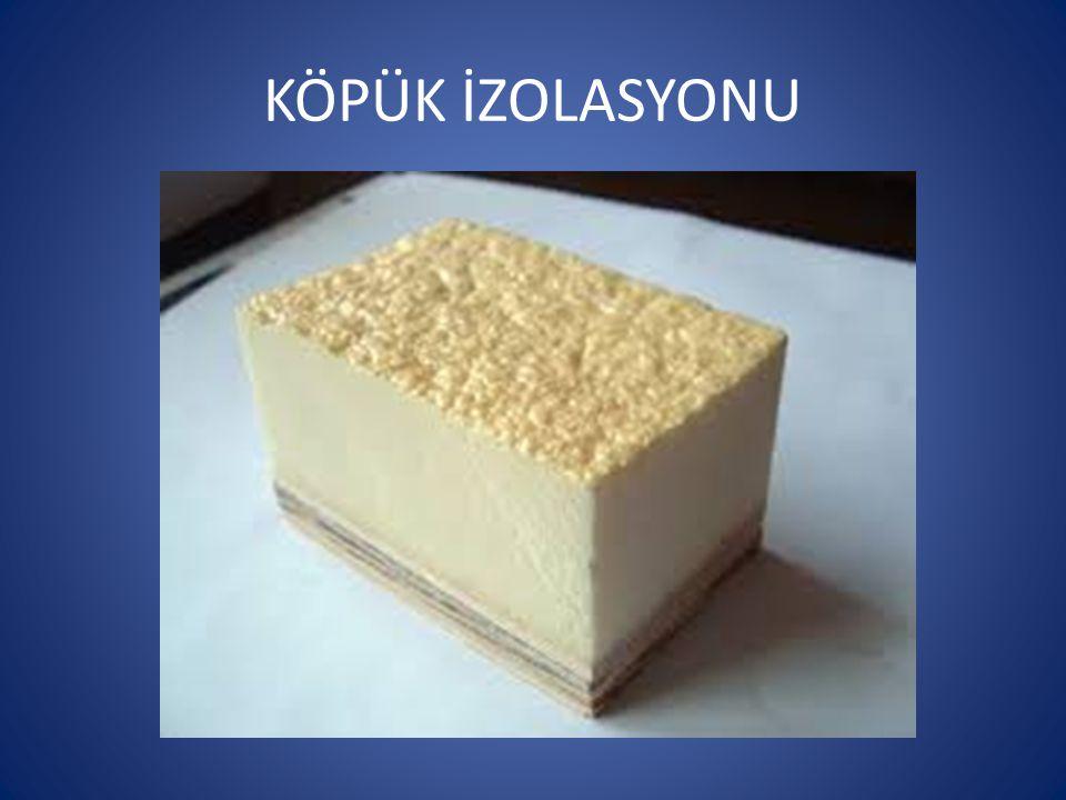 Köpük izolasyonu kullanılan malzemeye göre, poliüretan,polistren köpük,kauçuk,silikon olarak gruplara ayrılırlar.