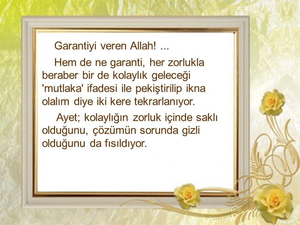 Garantiyi veren Allah!...