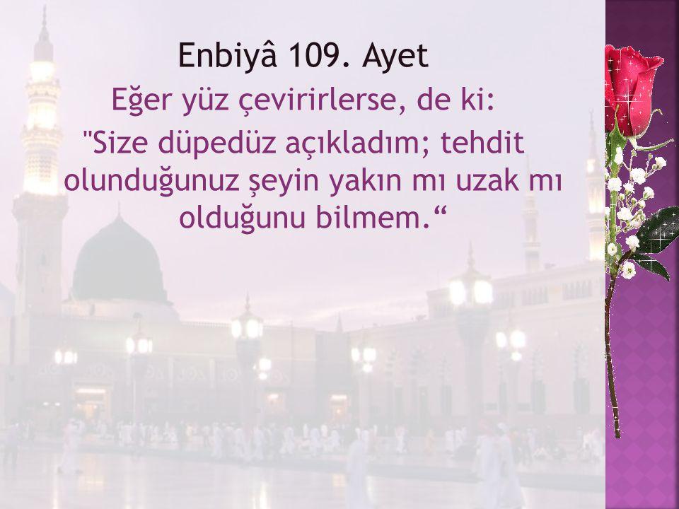 Enbiyâ 109. Ayet Eğer yüz çevirirlerse, de ki:
