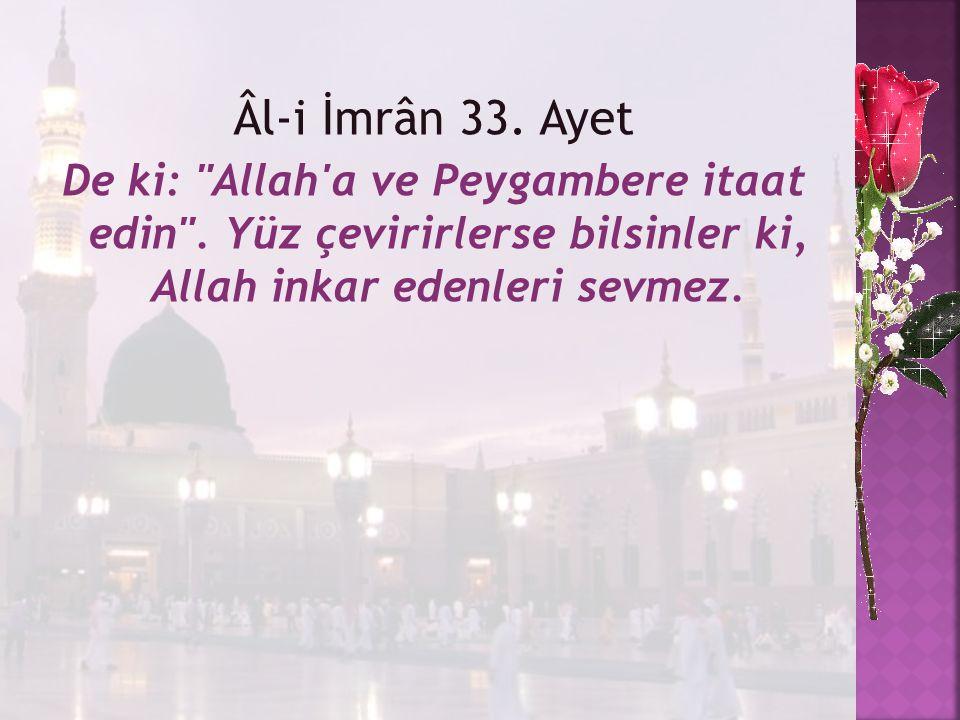Âl-i İmrân 33.Ayet De ki: Allah a ve Peygambere itaat edin .