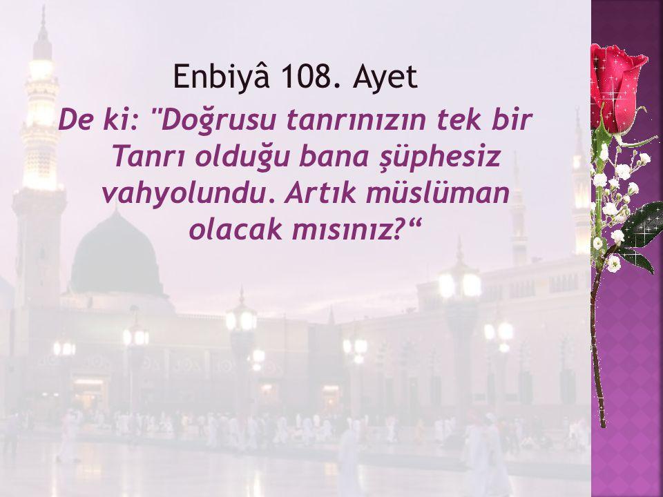 Enbiyâ 108. Ayet De ki: