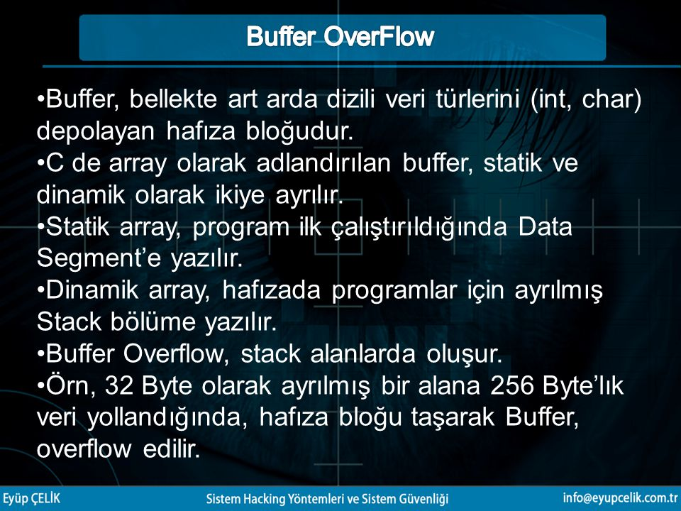 Buffer, bellekte art arda dizili veri türlerini (int, char) depolayan hafıza bloğudur. C de array olarak adlandırılan buffer, statik ve dinamik olarak