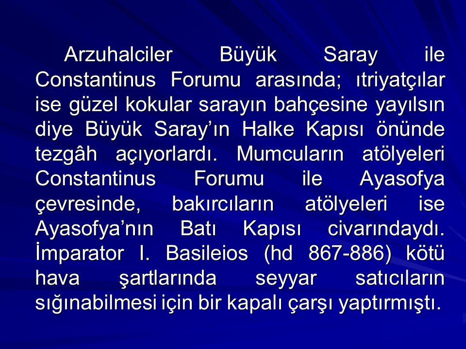Bizans dönemi boyunca İstanbul'da çalışan esnaflar için çeşitli yasaklar ve kurallar konuldu.