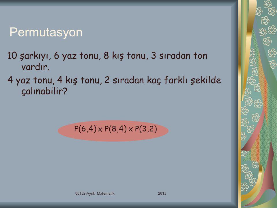 Permutasyon 10 şarkıyı, 6 yaz tonu, 8 kış tonu, 3 sıradan ton vardır. 4 yaz tonu, 4 kış tonu, 2 sıradan kaç farklı şekilde çalınabilir? P(6,4) x P(8,4