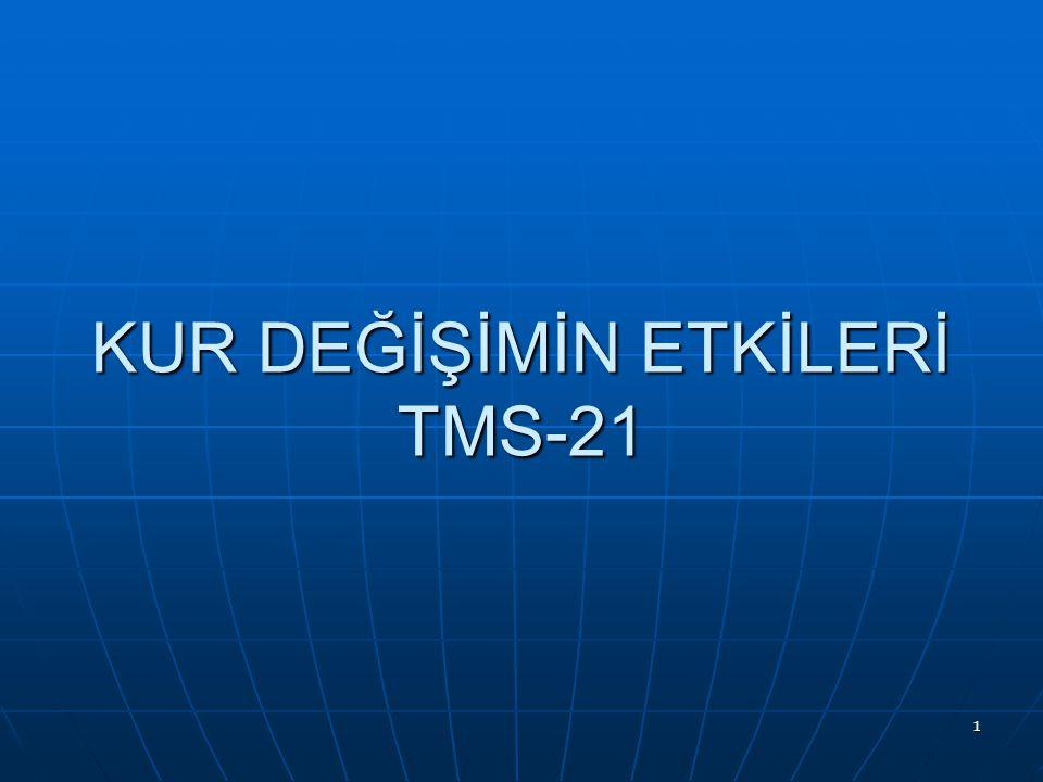 1 KUR DEĞİŞİMİN ETKİLERİ TMS-21