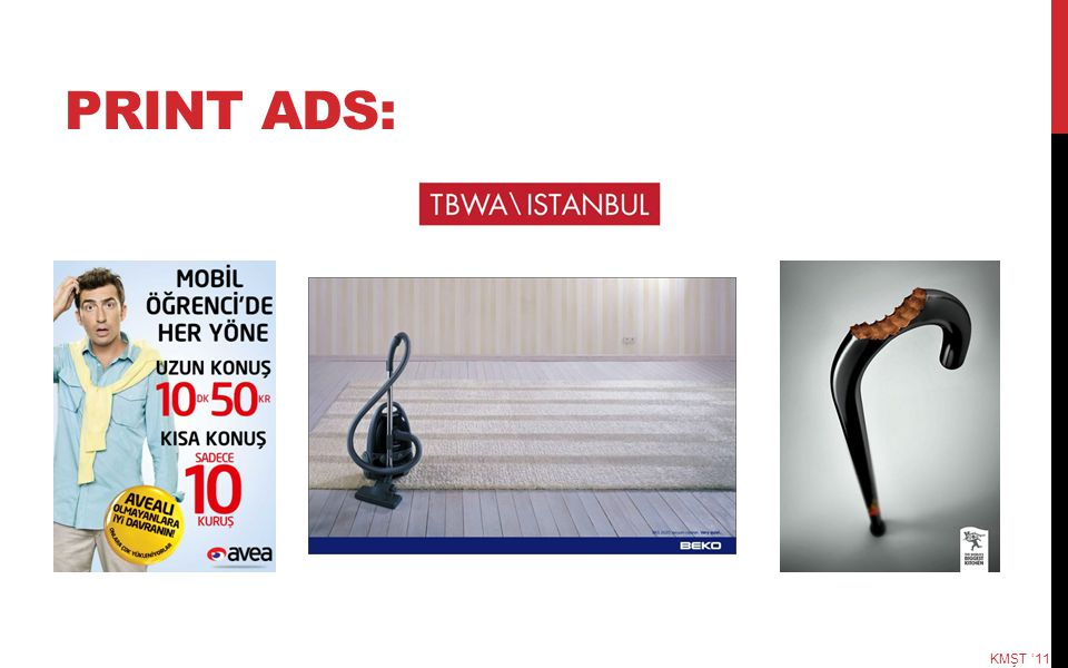 PRINT ADS: KMŞT '11