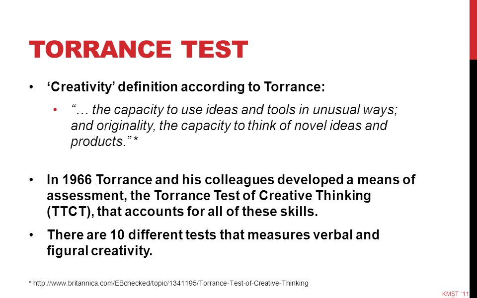 """TORRANCE TEST 'Creativity' definition according to Torrance: """"… the capacity to use ideas and tools in unusual ways; and originality, the capacity to"""
