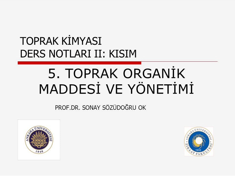 TOPRAK KİMYASI DERS NOTLARI II: KISIM PROF.DR.SONAY SÖZÜDOĞRU OK 5.
