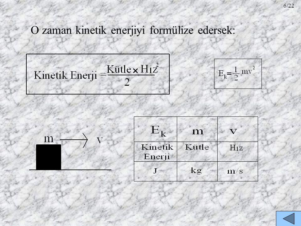 O zaman kinetik enerjiyi formülize edersek: 6/22