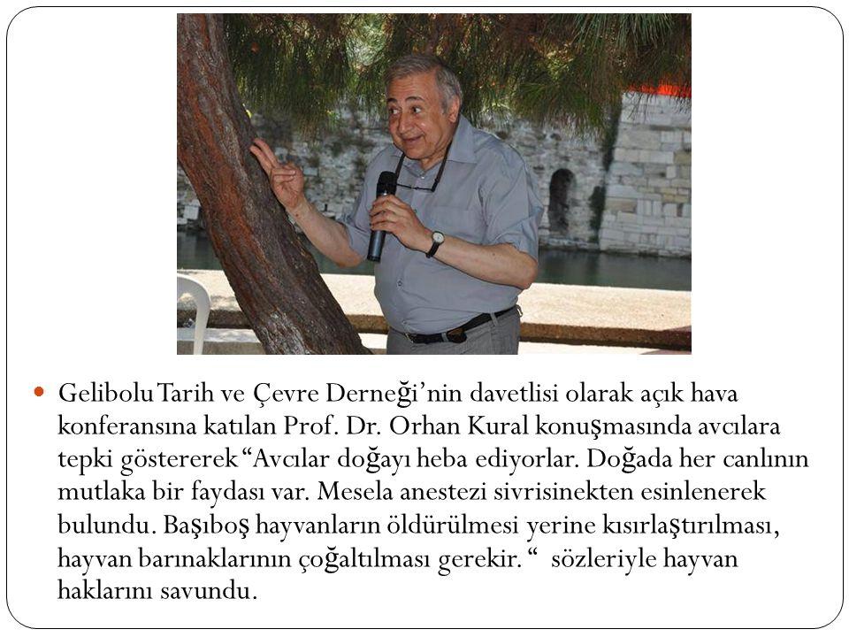 Gelibolu Tarih ve Çevre Derne ğ i'nin davetlisi olarak açık hava konferansına katılan Prof.