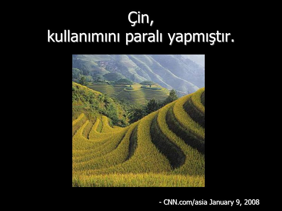 Çin, kullanımını paralı yapmıştır. - CNN.com/asia January 9, 2008
