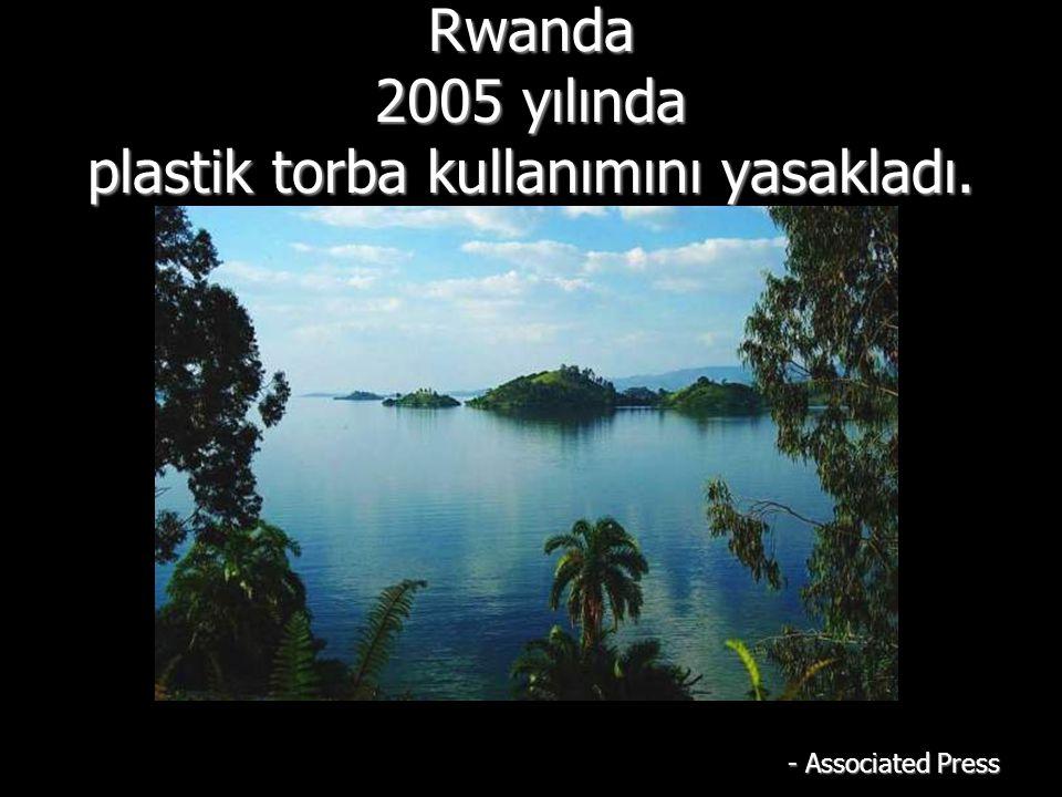 Rwanda 2005 yılında plastik torba kullanımını yasakladı. - Associated Press