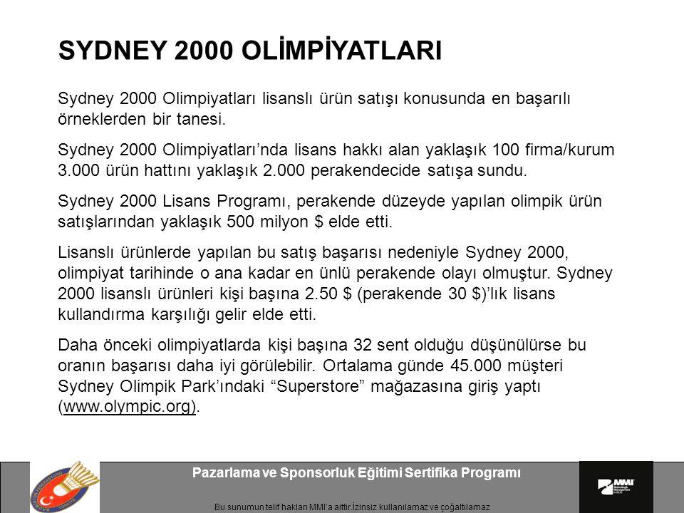 Bu sunumun telif hakları MMI'a aittir.İzinsiz kullanılamaz ve çoğaltılamaz Pazarlama ve Sponsorluk Eğitimi Sertifika Programı Sydney 2000 Olimpiyatlar