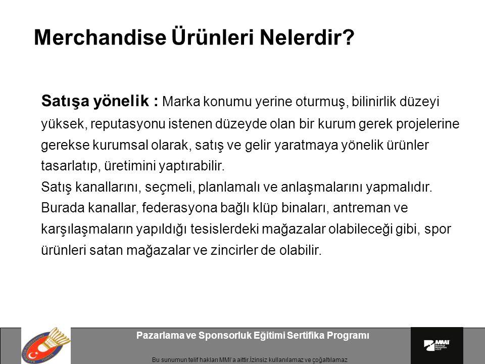 Bu sunumun telif hakları MMI'a aittir.İzinsiz kullanılamaz ve çoğaltılamaz Pazarlama ve Sponsorluk Eğitimi Sertifika Programı FIFA 2002 Dünya Kupası'nda Türkiye ikinci tura çıktıktan sonra forma satışları 1 milyon adete ulaştı.
