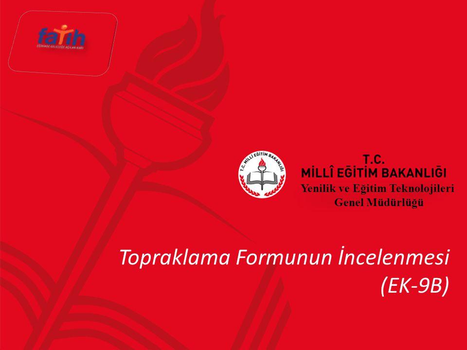 Topraklama Formunun İncelenmesi (EK-9B) Yenilik ve Eğitim Teknolojileri Genel Müdürlüğü