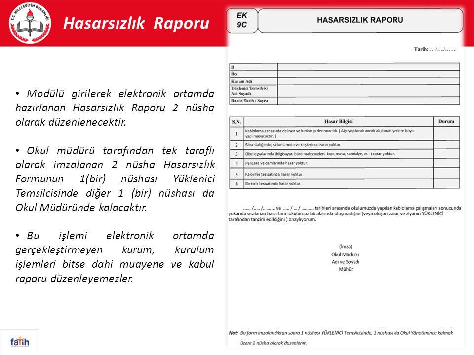 29 Hasarsızlık Raporu 29 Modülü girilerek elektronik ortamda hazırlanan Hasarsızlık Raporu 2 nüsha olarak düzenlenecektir. Okul müdürü tarafından tek