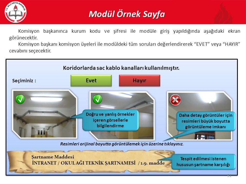 Modül Örnek Sayfa Şartname Maddesi İNTRANET / OKUL AĞI TEKNİK ŞARTNAMESİ / 1.9. madde Komisyon başkanınca kurum kodu ve şifresi ile modüle giriş yapıl