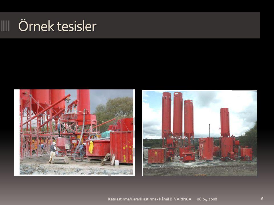 Örnek tesisler 08.04.2008 6 Katılaştırma/Kararlılaştırma - Kâmil B. VARINCA
