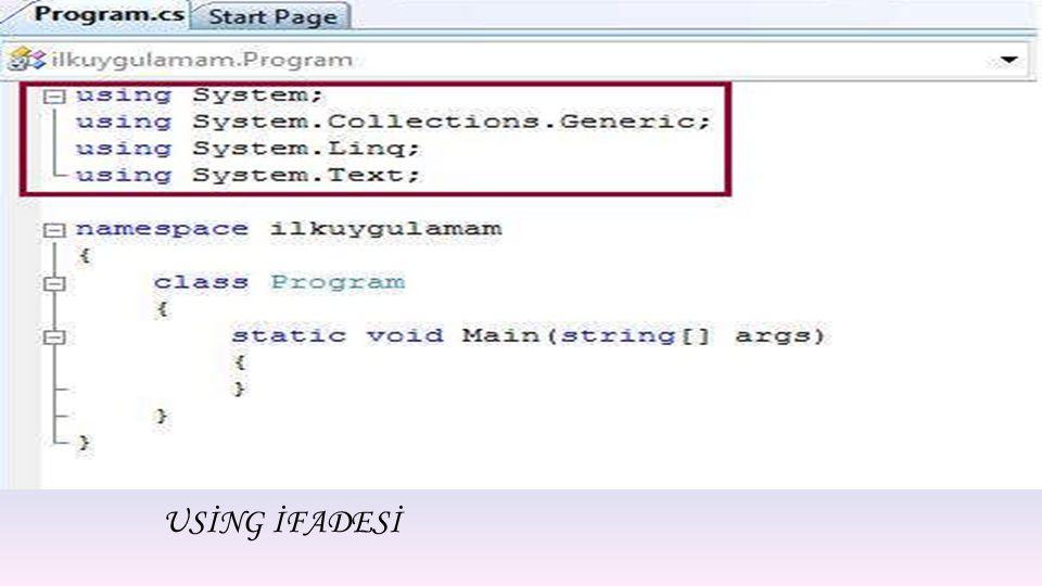 NOT : // ifadesi herhangi bir kod satırının başına eklendiğinde artık kod satırı devre dışı kalır ve program tarafından işletilmez.
