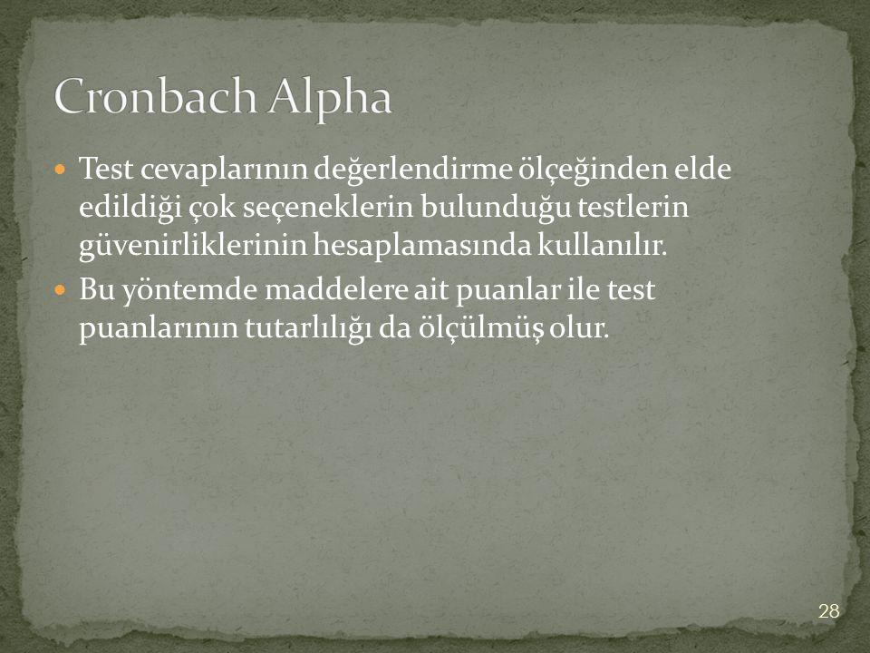 Test cevaplarının değerlendirme ölçeğinden elde edildiği çok seçeneklerin bulunduğu testlerin güvenirliklerinin hesaplamasında kullanılır. Bu yöntemde