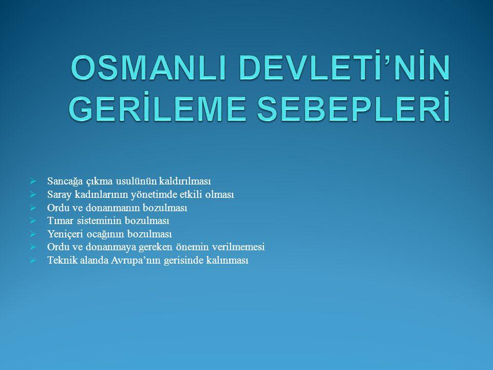 III.SELİM (1789- 1807) Nizam-ı Cedit Layihalar (raporlar) hazırlatmıştır.