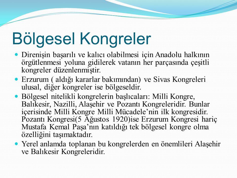 Bölgesel Kongreler Direnişin başarılı ve kalıcı olabilmesi için Anadolu halkının örgütlenmesi yoluna gidilerek vatanın her parçasında çeşitli kongrele