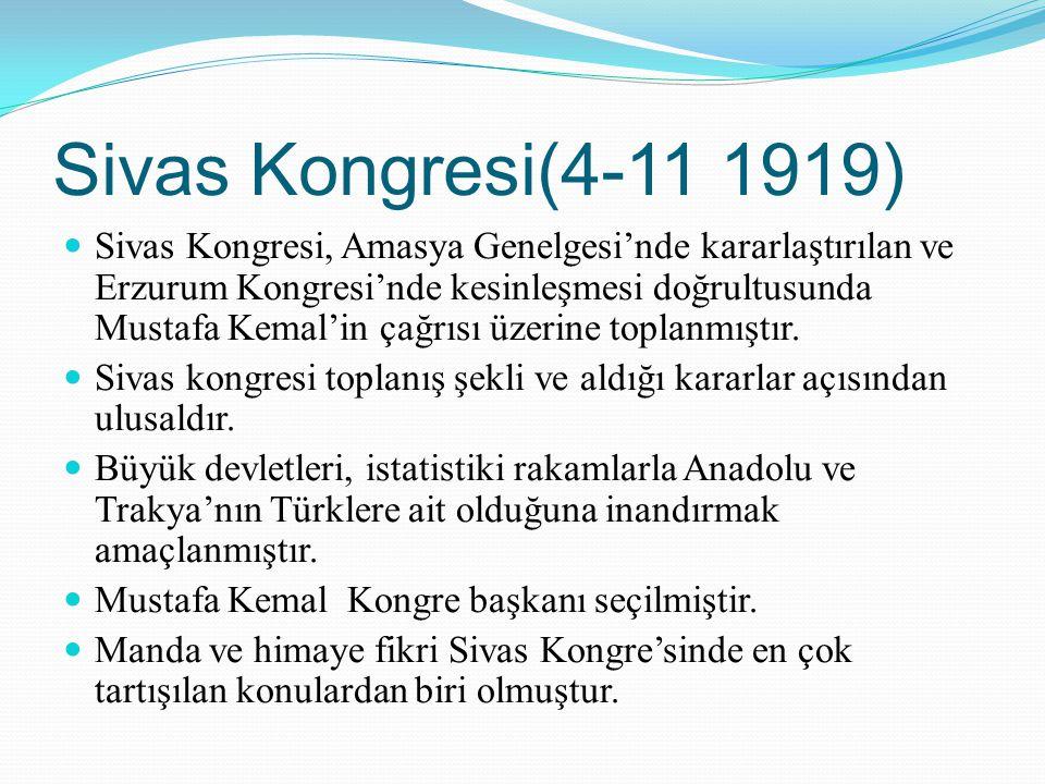 Sivas Kongresi(4-11 1919) Sivas Kongresi, Amasya Genelgesi'nde kararlaştırılan ve Erzurum Kongresi'nde kesinleşmesi doğrultusunda Mustafa Kemal'in çağ