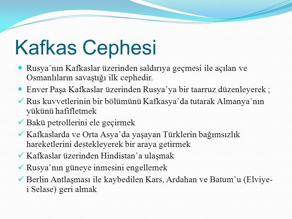 Kafkas Cephesi Rusya'nın Kafkaslar üzerinden saldırıya geçmesi ile açılan ve Osmanlıların savaştığı ilk cephedir. Enver Paşa Kafkaslar üzerinden Rusya