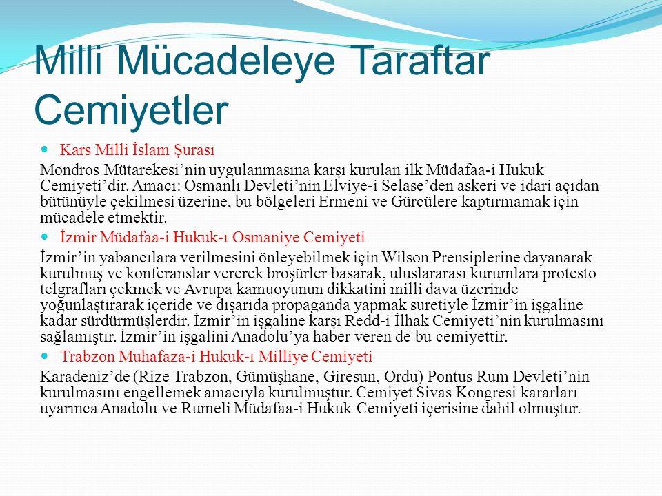 Milli Mücadeleye Taraftar Cemiyetler Kars Milli İslam Şurası Mondros Mütarekesi'nin uygulanmasına karşı kurulan ilk Müdafaa-i Hukuk Cemiyeti'dir. Amac